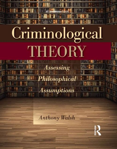 Picture of Criminological Theory: Assessing Philosophical Assumptions