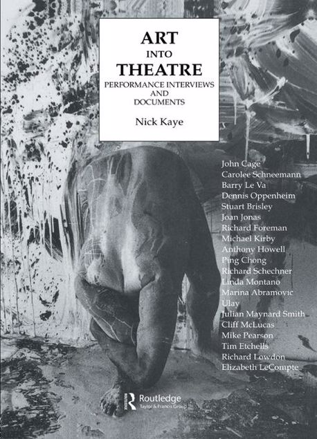 Picture of Art Into Theatre: Performance Interviews and Documents
