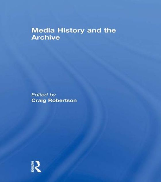 Picture of Media History and the Archive