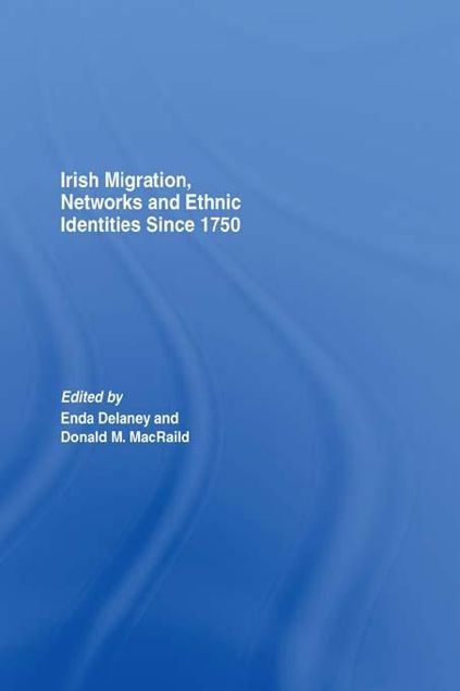Picture of Irish Migration, Networks and Ethnic Identities Since 1750