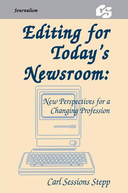 Picture of Editing for Today's Newsroom: New Perspectives for a Changing Profession