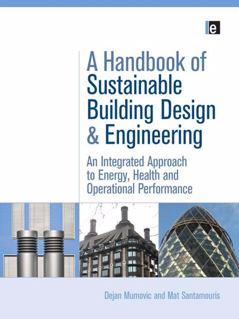 "Picture of A Handbook of Sustainable Building Design and Engineering: ""An Integrated Approach to Energy, Health and Operational Performance"""