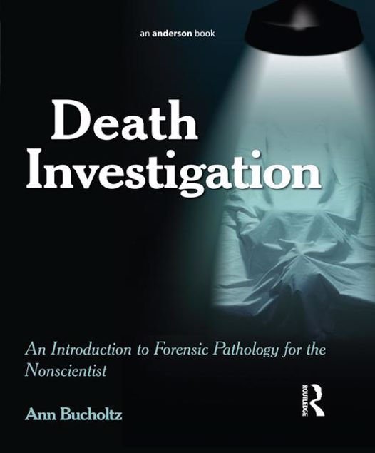 Picture of Death Investigation: An Introduction to Forensic Pathology for the Nonscientist