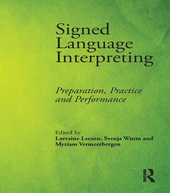 Picture of Signed Language Interpreting: Preparation, Practice and Performance