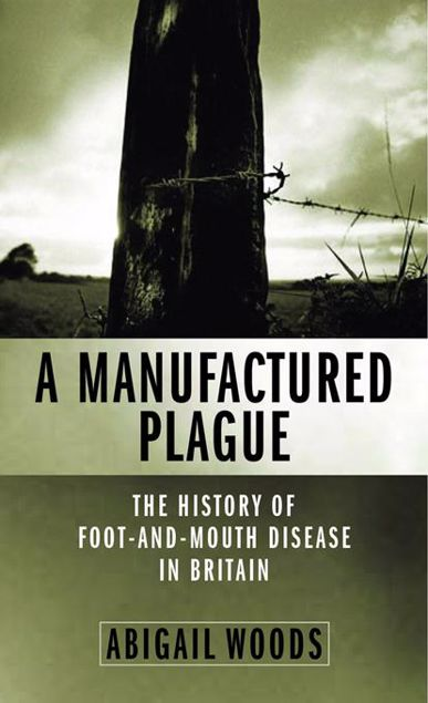 Picture of A Manufactured Plague: The History of Foot-And-Mouth Disease in Britain