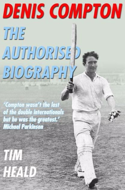 Picture of Denis Compton: The Authorized Biography