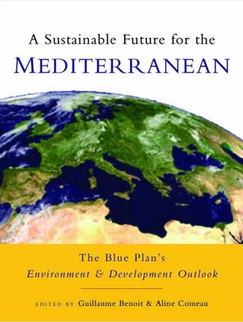 Picture of A Sustainable Future for the Mediterranean: The Blue Plan's Environment and Development Outlook