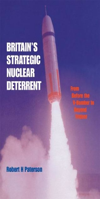 Picture of Britain's Strategic Nuclear Deterrent: From Before the V-Bomber to Beyond Trident