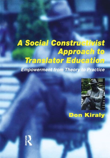Picture of A Social Constructivist Approach to Translator Education: Empowerment from Theory to Practice
