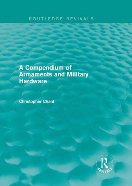 Picture of A Compendium of Armaments and Military Hardware (Routledge Revivals)
