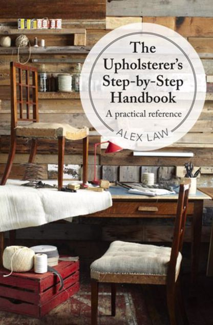 Picture of The Upholsterer's Step-by-Step Handbook: A practical reference