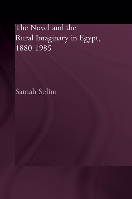 Picture of Novel and the Rural Imaginary in Egypt, 1880-1985
