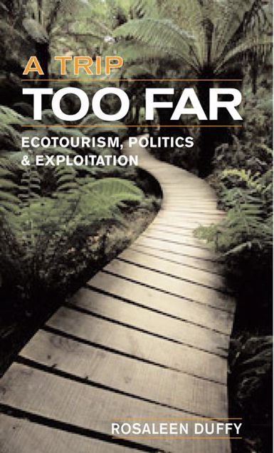 "Picture of A Trip Too Far: ""Ecotourism, Politics and Exploitation"""