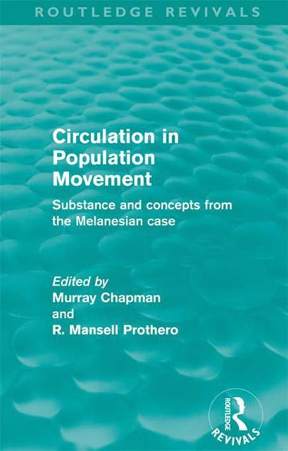 Picture of Circulation in Population Movement (Routledge Revivals): Substance and Concepts from the Melanesian Case
