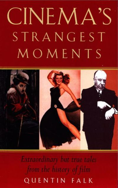 Picture of Cinema's Strangest Moments: Extraordinary but true tales from the history of film