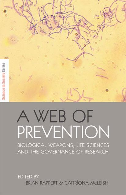 Picture of A Web of Prevention: Biological Weapons, Life Sciences and the Governance of Research