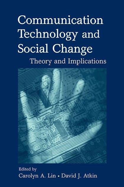 Picture of Communication Technology and Social Change: Theory and Implications