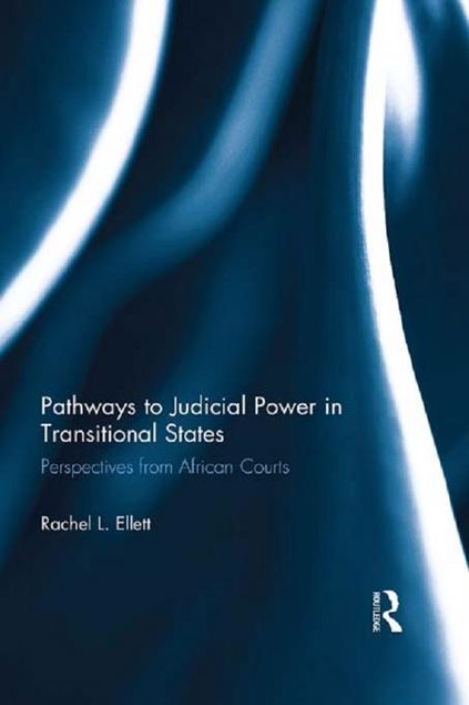 Picture of Pathways to Judicial Power in Transitional States: Perspectives from African Courts