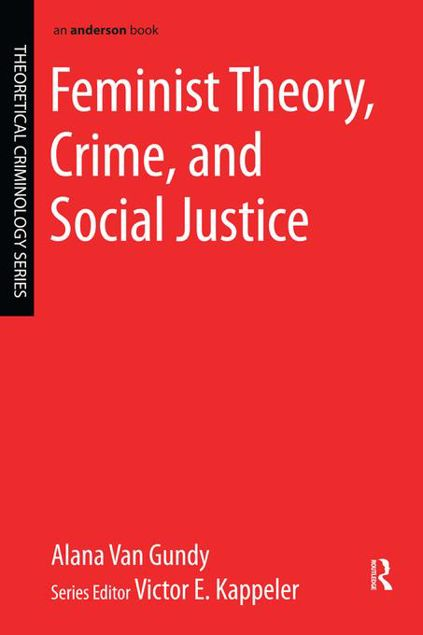Picture of Feminist Theory, Crime, and Social Justice