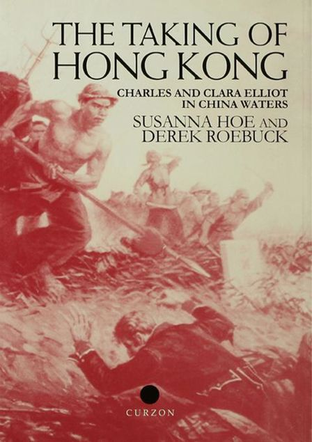 Picture of The Taking of Hong Kong: Charles and Clara Elliot in China Waters