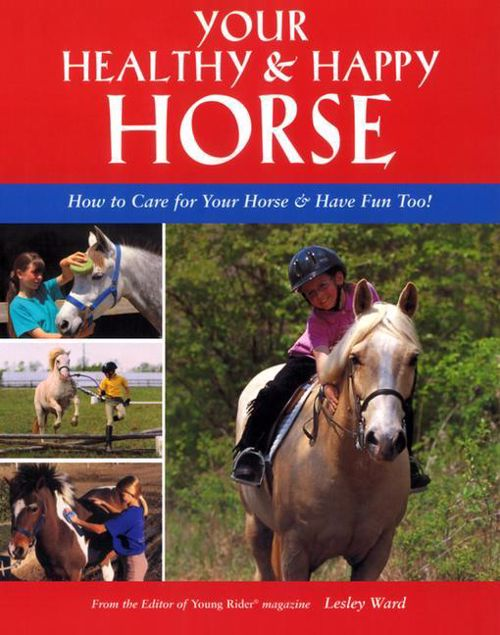Picture of Your Healthy & Happy Horse: How to Care for Your Horse & Have Fun Too!