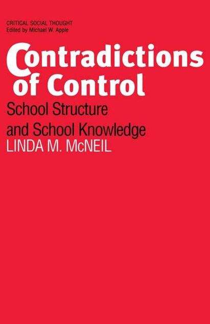 Picture of Contradictions of Control: School Structure and School Knowledge