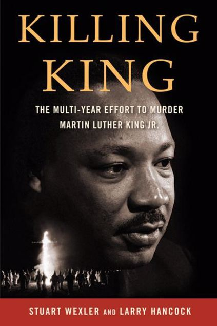 Picture of Killing King: The Multi-Year Effort to Murder MLK