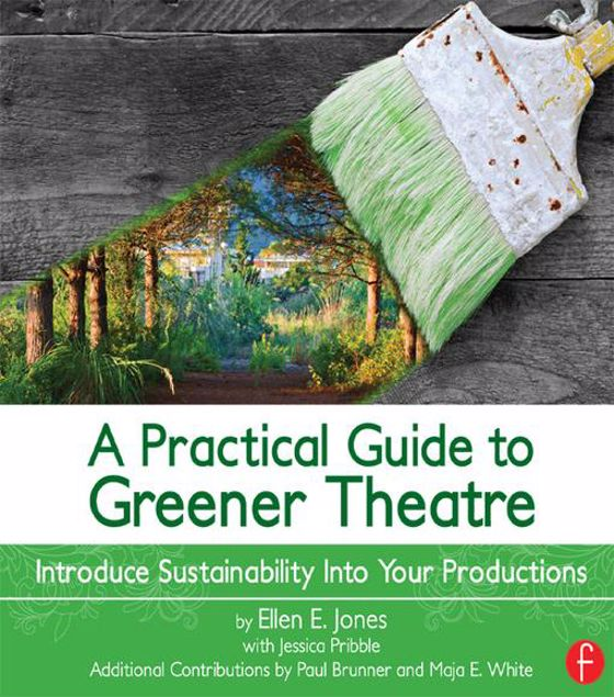 Picture of A Practical Guide to Greener Theatre: Introduce Sustainability Into Your Productions