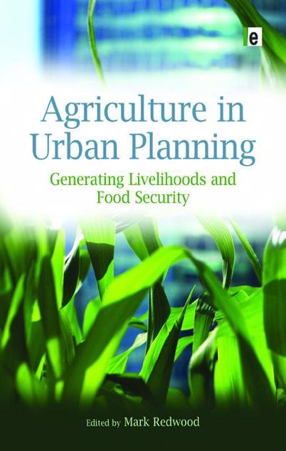 Picture of Agriculture in Urban Planning: Generating Livelihoods and Food Security