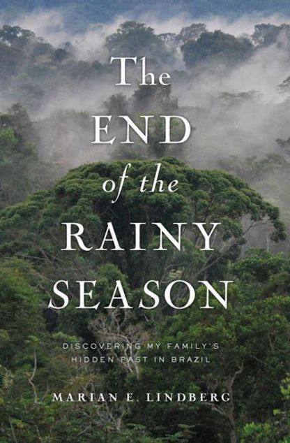 Picture of The End of the Rainy Season: Discovering My Family's Hidden Past in Brazil