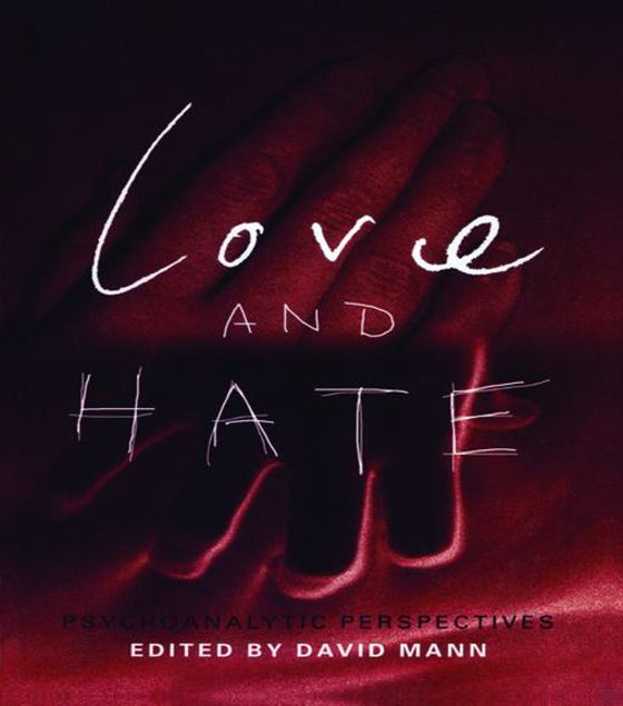 Picture of Love and Hate: Psychoanalytic Perspectives
