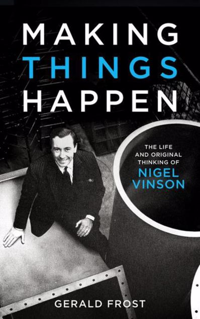 Picture of Making Things Happen: The Life and Original Thinking of Nigel Vinson