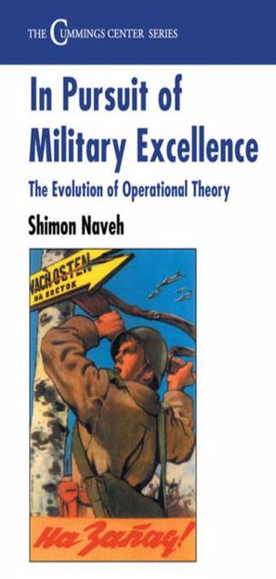 Picture of In Pursuit of Military Excellence: The Evolution of Operational Theory