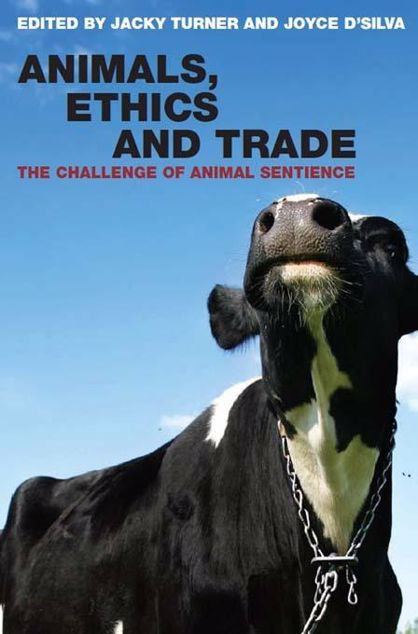 Picture of Animals, Ethics and Trade: The Challenge of Animal Sentience