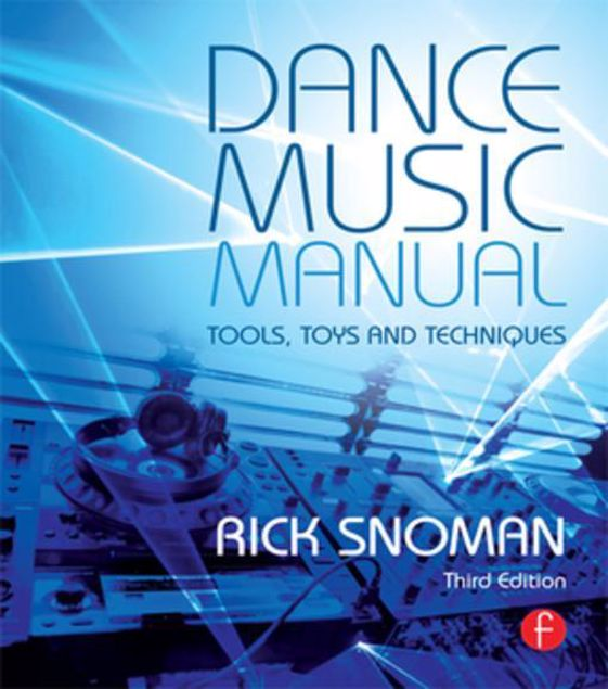 Picture of Dance Music Manual: Tools, Toys, and Techniques