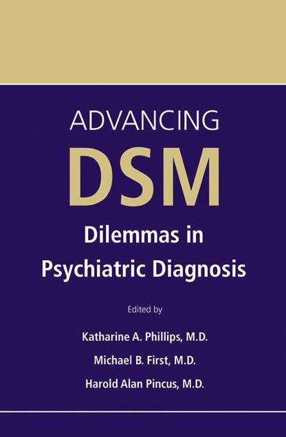 Picture of Advancing DSM: Dilemmas in Psychiatric Diagnosis