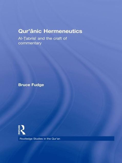 Picture of Qur'anic Hermeneutics: Al-Tabrisi and the Craft of Commentary