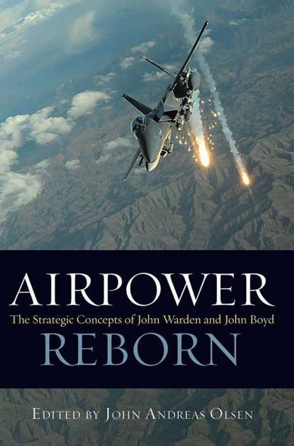 Picture of Airpower Reborn: The Strategic Concepts of John Warden and John Boyd