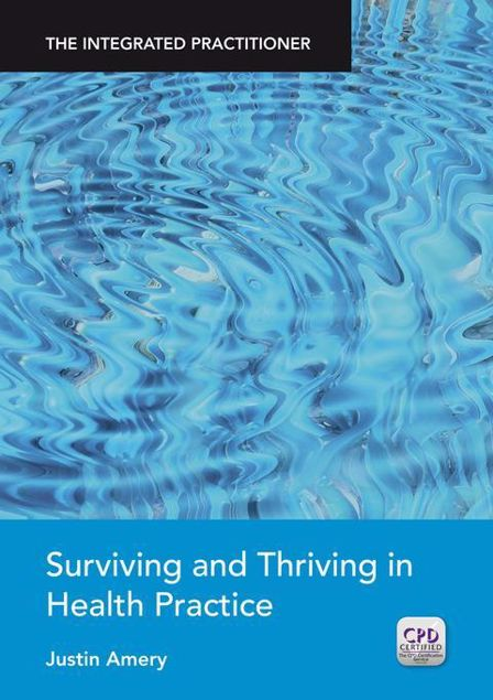 Picture of The Integrated Practitioner: Surviving and Thriving in Health Practice (Book 1)