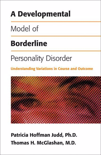 Picture of A Developmental Model of Borderline Personality Disorder: Understanding Variations in Course and Outcome