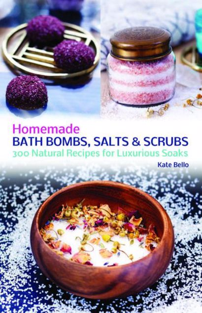 Picture of Homemade Bath Bombs, Salts and Scrubs: 300 Natural Recipes for Luxurious Soaks