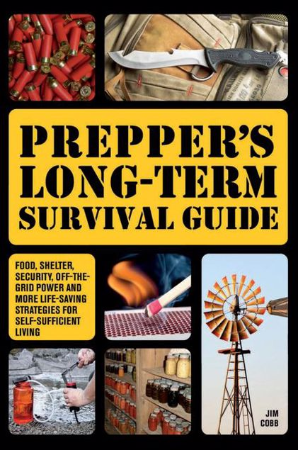 Picture of Prepper's Long-Term Survival Guide: Food, Shelter, Security, Off-the-Grid Power and More Life-Saving Strategies for Self-Sufficient Living
