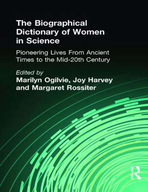 Picture of The Biographical Dictionary of Women in Science: Pioneering Lives From Ancient Times to the Mid-20th Century