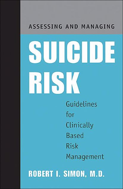 Picture of Assessing and Managing Suicide Risk: Guidelines for Clinically Based Risk Management
