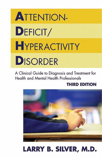 Picture of Attention-Deficit/Hyperactivity Disorder: A Clinical Guide to Diagnosis and Treatment for Health and Mental Health Professionals