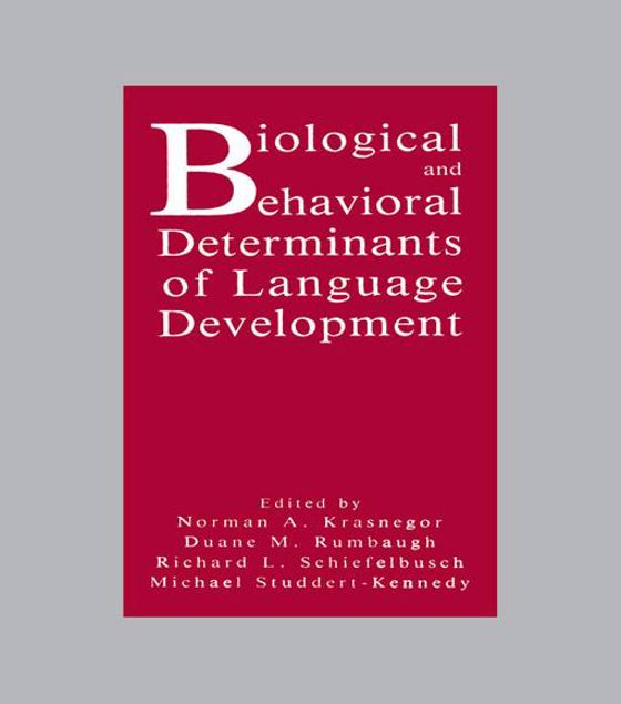 Picture of Biological and Behavioral Determinants of Language Development