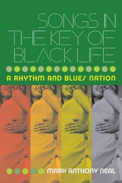 Picture of Songs in the Key of Black Life: A Rhythm and Blues Nation