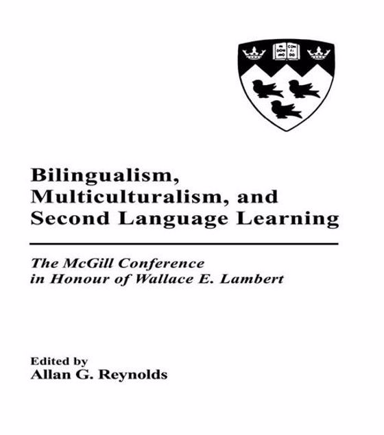 Picture of Bilingualism, Multiculturalism, and Second Language Learning: The Mcgill Conference in Honour of Wallace E. Lambert