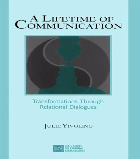 Picture of A Lifetime of Communication: Transformations Through Relational Dialogues