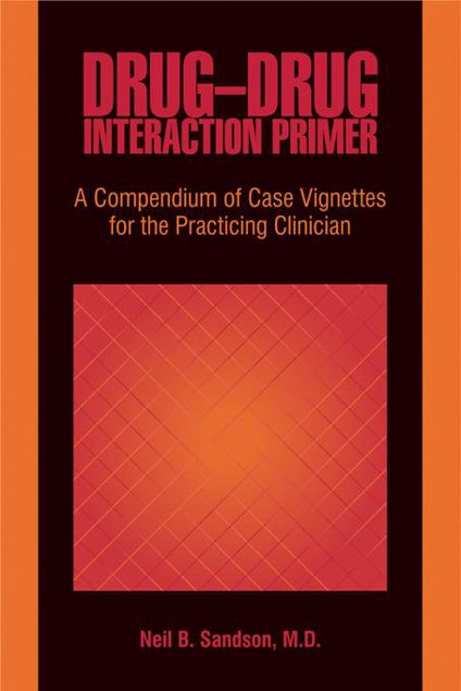 Picture of Drug-Drug Interaction Primer: A Compendium of Case Vignettes for the Practicing Clinician